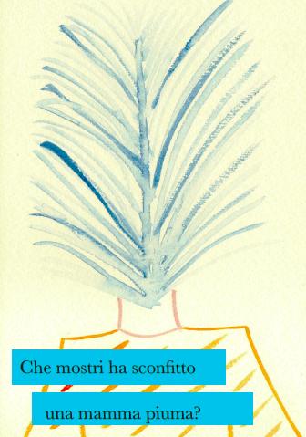 Mamma Piuma, Onda, Vento, Scarabocchio, Gomitolo… Auguri a tutte le mamme!